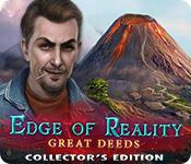 play Edge Of Reality: Great Deeds Collector'S Edition