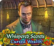 Whispered Secrets: Cursed Wealth game