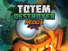 play Totem Destroyer Redux