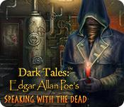 Dark Tales: Edgar Allan Poe'S Speaking With The Dead game