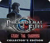 play Paranormal Files: Enjoy The Shopping Collector'S Edition