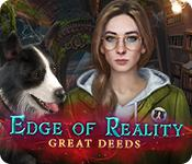 play Edge Of Reality: Great Deeds