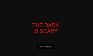 play The Dark Is Scary