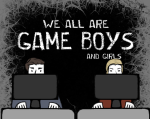 We All Are Game Boys game