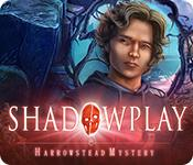 Shadowplay: Harrowstead Mystery game