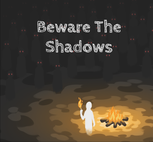 Beware The Shadows