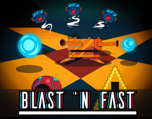Blast 'N Fast (Gamejam) game