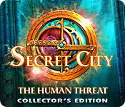 play Secret City: The Human Threat Collector'S Edition
