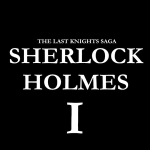 Sherlock Holmes Episode I - The Last Knights Saga game