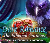 play Dark Romance: The Ethereal Gardens Collector'S Edition