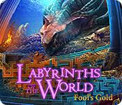 Labyrinths Of The World: Fool'S Gold game
