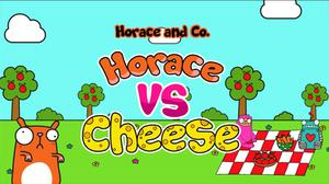 play Horace And Cheese