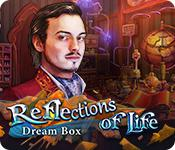 Reflections Of Life: Dream Box game