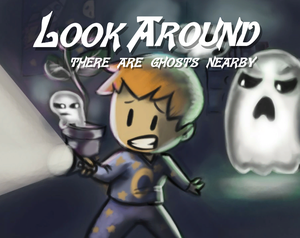play Look Around: There Are Ghosts Nearby