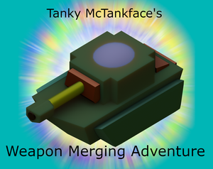 Tanky Mctankface'S Weapon Merging Adventure game