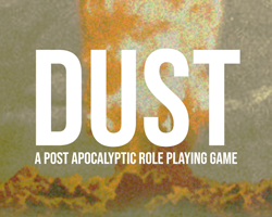 Dust - A Post Apocalyptic Role Playing game