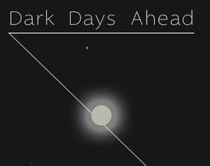 Dark Days Ahead game