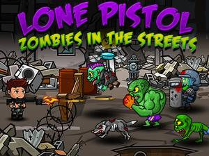 play Lone Pistol : Zombies In The Streets
