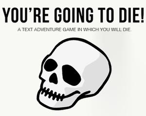 You'Re Going To Die! game
