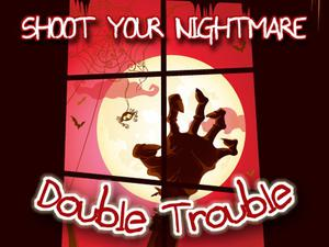 Shoot Your Nightmare Double Trouble game