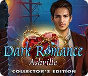Dark Romance: Ashville Collector'S Edition game