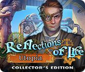 Reflections Of Life: Utopia Collector'S Edition game
