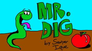 Mr. Dig By Sawyer Ique game