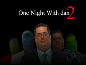 One Night With Dan 2 The Danening game
