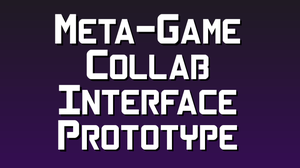 Metagame Collab Interface Prototype game