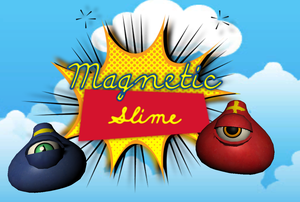 Magnetic Slime Multiplayer game