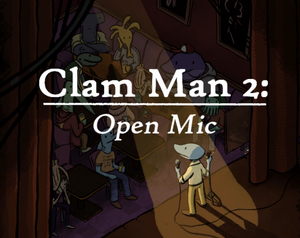 play Clam Man 2: Open Mic