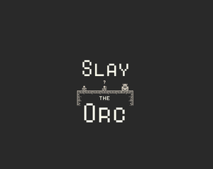 Slay The Orc game