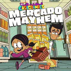 play The Casagrandes Mercado Mayhem