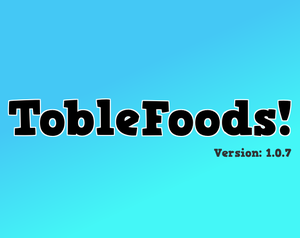 Toblefoods! game