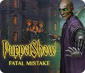 play Puppetshow: Fatal Mistake