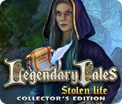 play Legendary Tales: Stolen Life Collector'S Edition