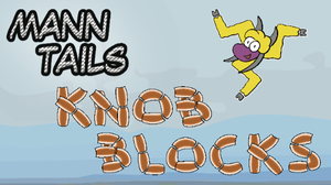 Mann Tails: Knob Blocks game