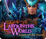 play Labyrinths Of The World: Hearts Of The Planet