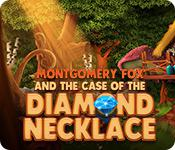play Montgomery Fox And The Case Of The Diamond Necklace
