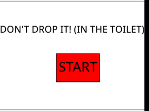 play Don'T Drop It! (In The Toilet)