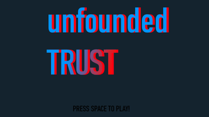 Unfounded Trust game