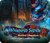 Whispered Secrets: Morbid Obsession Collector'S Edition game