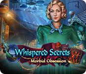Whispered Secrets: Morbid Obsession game