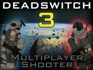 play Deadswitch 3