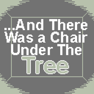 ...And There Was A Chair Under The Tree game