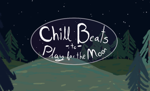 play Chill Beats To Play For The Moon