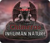 Chimeras: Inhuman Nature game
