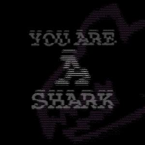 play You_Are_A_Shark.