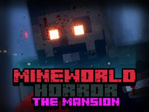 Mineworld Horror The Mansion game