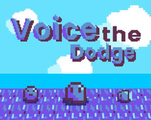play Voicethedodge